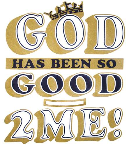 God Has Been So Good To Me Christian Tshirts W26