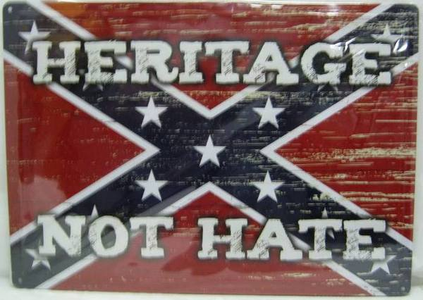 Tin Sign Heritage Not Hate W Rebel Flag Background