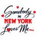 Apparel T-shirt Cities Printed:''Somebody in NEW York Loves me''