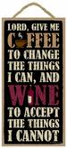 CHALKBOARD SIGN, LORD GIVE ME COFFEE TO CHANGE THE THINGS I CAN