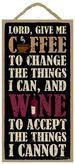 CHALKBOARD SIGN, ''LORD GIVE ME COFFEE TO CHANGE THE THINGS I CAN''